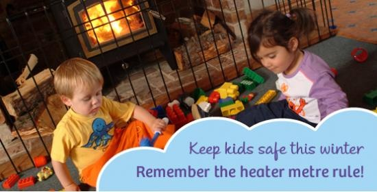 Keep heaters at least one metre away from materials that can burn, such as bedding, curtains, clothes, furniture and rugs.