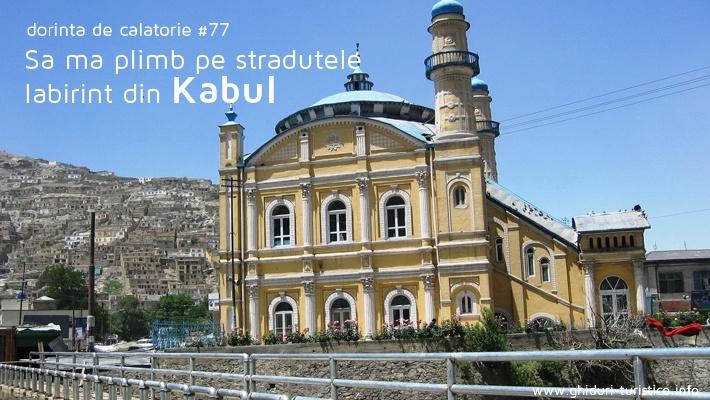 Kabul  Locuri pe care imi doresc sa le vad (partea 8).  Vezi mai multe poze pe www.ghiduri-turistice.info