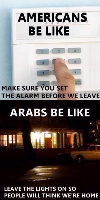 Arabs be like hahha yes my mom would be like go open the light now fast