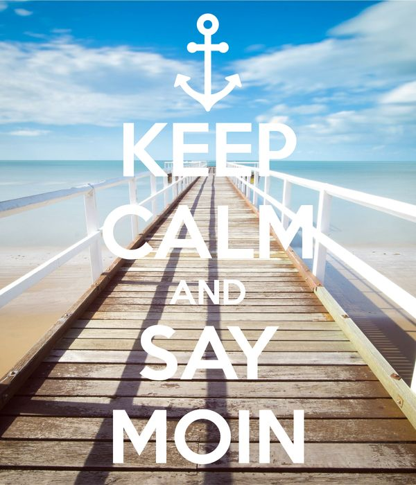 'KEEP CALM AND SAY MOIN' Poster