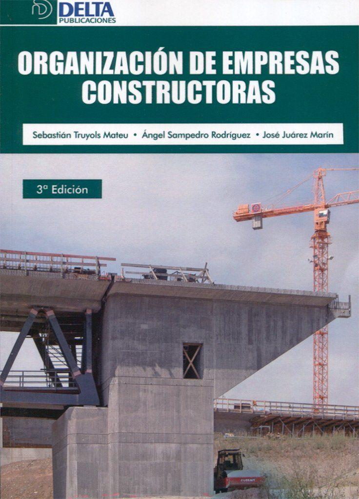 Organizaci n de empresas constructoras sebasti n truyols mateu ngel sampedro rodr guez jos - Constructoras en burgos ...