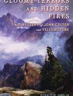 Gloomy Terrors and Hidden Fires: The Mystery of John Colter and Yellowstone free download by Ronald M. Anglin Larry E. Morris ISBN: 9781442226005 with BooksBob. Fast and free eBooks download.  The post Gloomy Terrors and Hidden Fires: The Mystery of John Colter and Yellowstone Free Download appeared first on Booksbob.com.