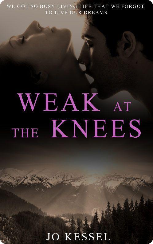Weak at the Knees by Jo Kessel