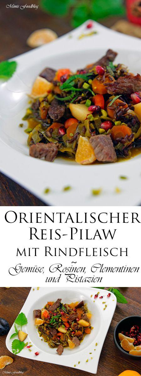 Orientalischer Reis-Pilaw mit Rindfleisch ist ein aromatisches Reisgericht mit Gemüse, Rosinen, Clementinen und Pistazien.
