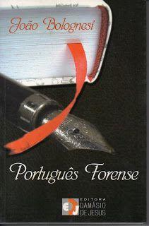 Sebo Felicia Morais: Português Forense - João Bolognesi