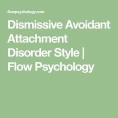 Dismissive Avoidant Attachment Disorder Style | Flow Psychology