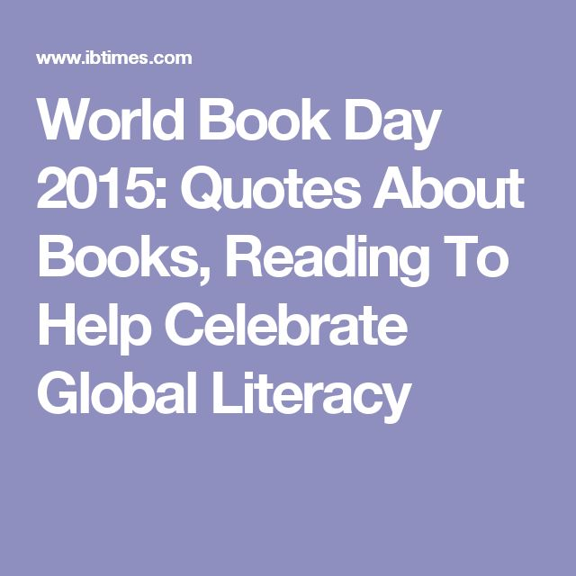 World Book Day 2015: Quotes About Books, Reading To Help Celebrate Global Literacy