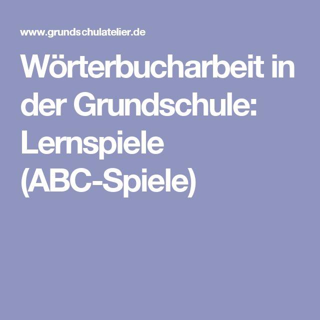 Wörterbucharbeit in der Grundschule: Lernspiele (ABC-Spiele)