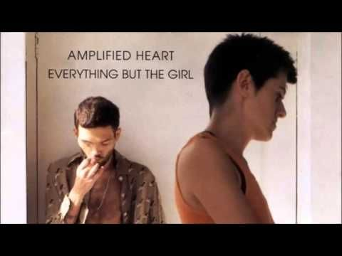 Everything But the Girl - Amplified Heart (Full Album)