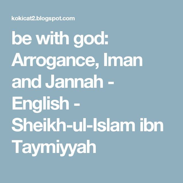 be with god: Arrogance, Iman and Jannah - English - Sheikh-ul-Islam ibn Taymiyyah