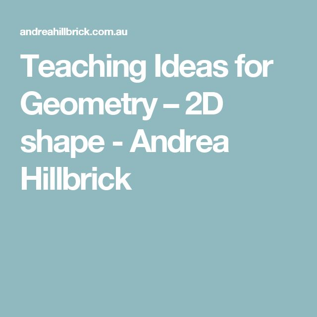 Teaching Ideas for Geometry – 2D shape - Andrea Hillbrick
