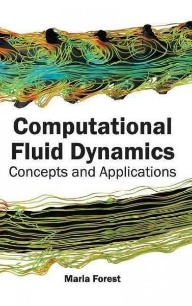 Computational Fluid Dynamics: Concepts and Applications                                                                                                                                                                                 More
