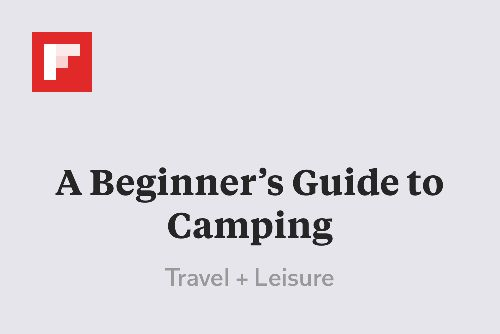 A Beginner's Guide to Camping http://flip.it/S013K