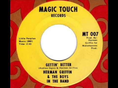 "Herman Griffin & the Boys in the Band ""Gettin' Better"""