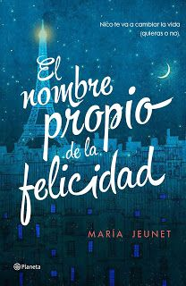 El nombre propio de la felicidad - María Jeunet http://www.eluniversodeloslibros.com/2016/10/el-nombre-propio-de-la-felicidad-maria-jeunet.html