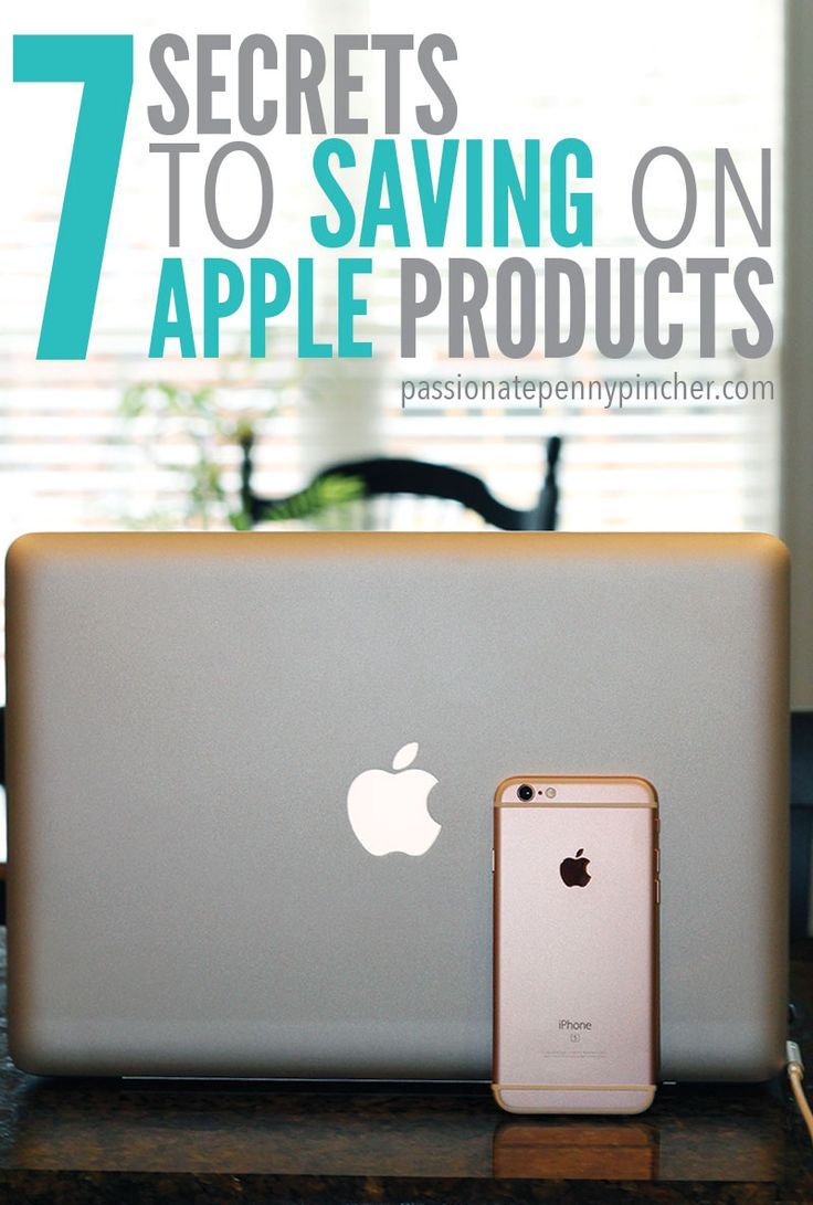 7 Secrets To Saving On Apple Products