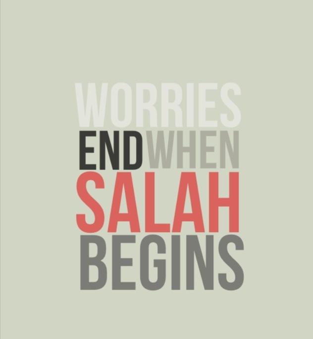 Worries end when Salah begins