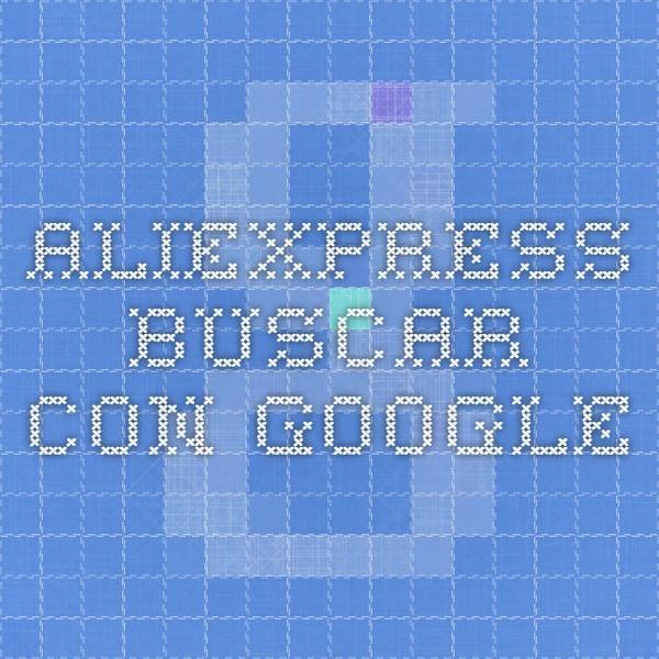 aliexpress - Buscar con Google