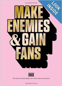 Make Enemies & Gain Fans: Snask: 9789063692971: Amazon.com: Books