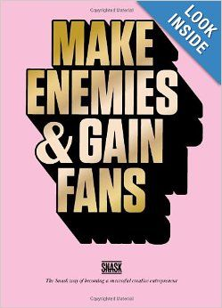 Make Enemies & Gain Fans: Snask: 9789063692971: Amazon.com: Books