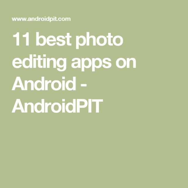 11 best photo editing apps on Android - AndroidPIT