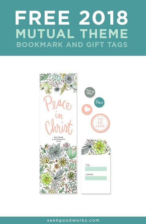 LDS Young Women -2018 Mutual Theme Free Printables: Peace in Christ   seekgoodworks