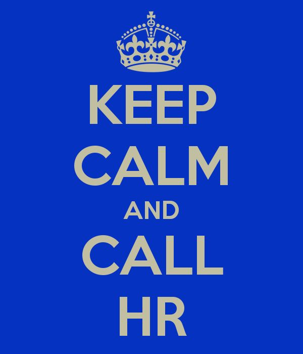 Visit the Human Resources website for more information on employee benefits and perks, such as PRO-CARE Discount card, flexible spending, Employee Assistance Program, insurance, tuition remission and exchange, and much more. (Image source: http://www.keepcalm-o-matic.co.uk/p/keep-calm-and-call-hr-21/)