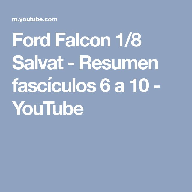 Ford Falcon 1/8 Salvat - Resumen fascículos 6 a 10 - YouTube