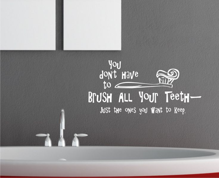 You Don T Have To Brush All Your Teeth Vinyl Wall Decal