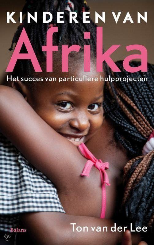 bol.com | Kinderen Van Afrika, Ton van der Lee | 9789460033469 | Boeken