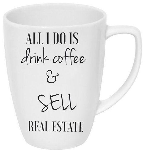 All I Do Is Drink Coffee and Sell Real Estate coffee or tea Mug, Realtor Gift…