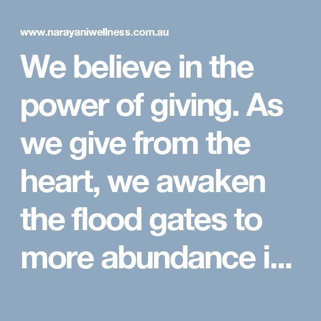 We believe in the power of giving. As we give from the heart, we awaken the flood gates to more abundance in every form. Narayani Wellness Medical is one of Nutritional Doctor Melbourne's few holistic clinic's that offers both medical and naturopathic advice.  Visit here: http://www.narayaniwellness.com.au/the-power-of-giving/