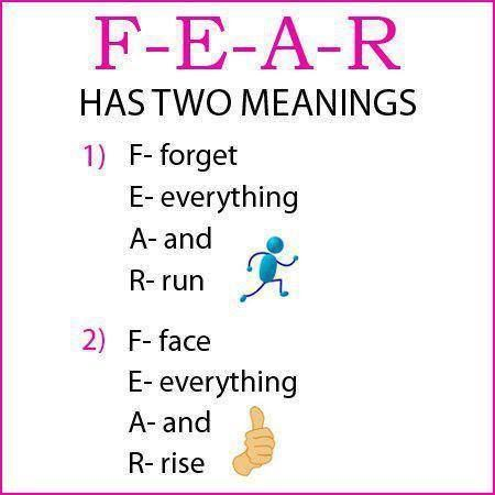 Fear has two meanings....select yours!