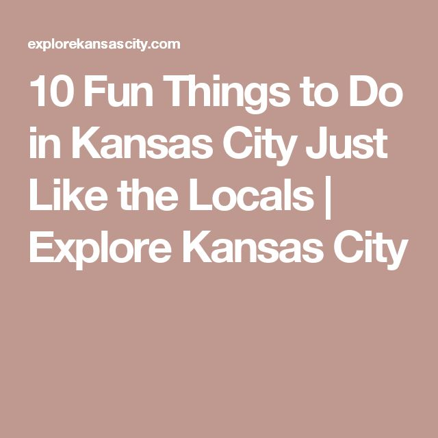 Fun Stuff To Do In Kansas City This Weekend