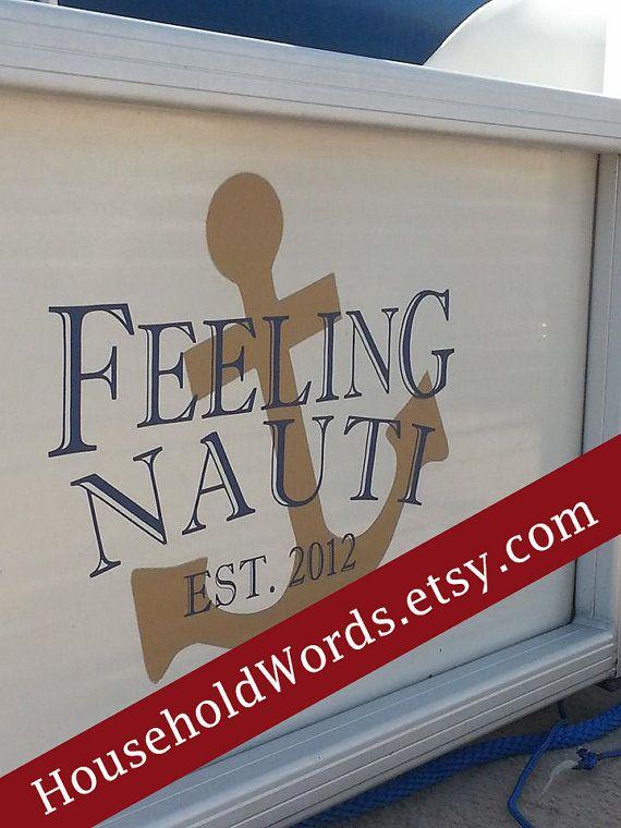 Feelin Nauti And Anchor With Est 2015 Also Add The Name Overholser Boat StickersBoat DecalsKayak DecalsPontoon StuffPontoon