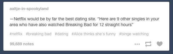On a better dating website: | 27 Times Tumblr Captured How You Feel About Dating