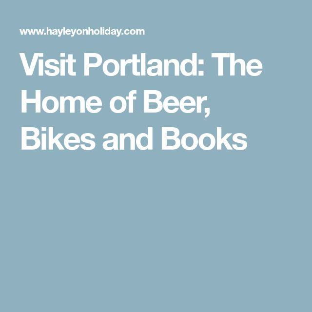 Visit Portland: The Home of Beer, Bikes and Books