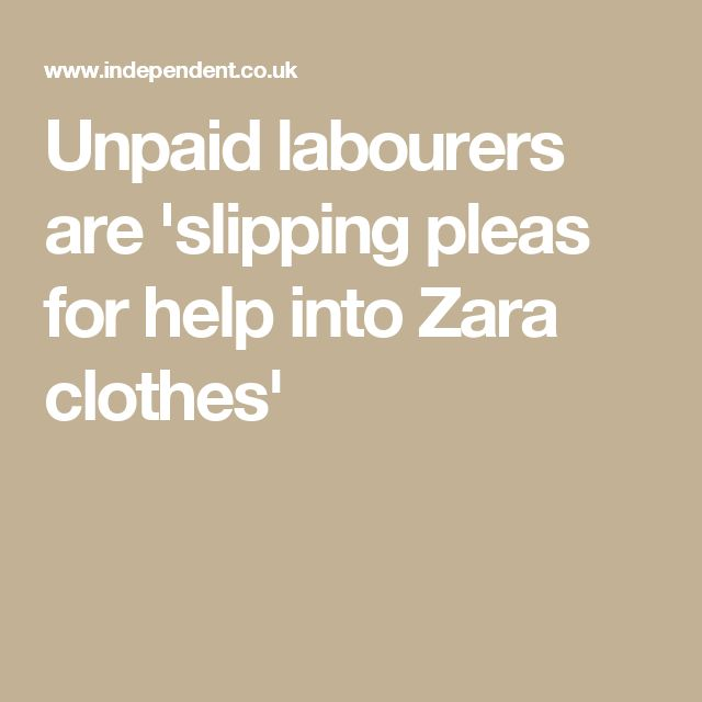Unpaid labourers are 'slipping pleas for help into Zara clothes'