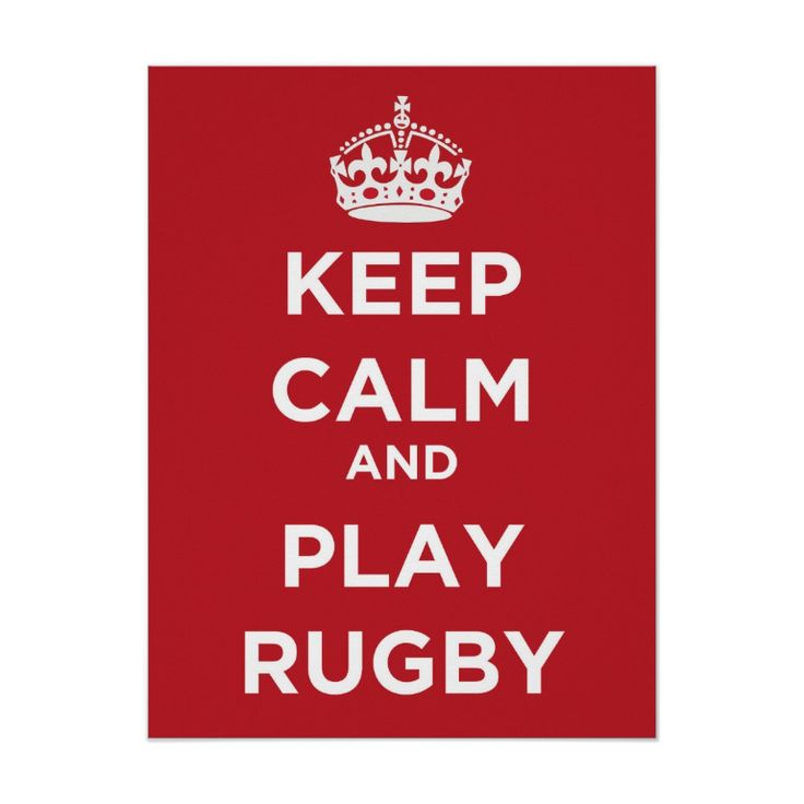 Keep Calm And Play Rugby - Poster. http://www.zazzle.com/keep_calm_and_play_rugby_poster-228543789087817124 #KeepCalm #rugby #sport #poster #humor #humour