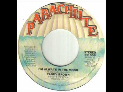 Randy Brown - I'm Always In The Mood.wmv