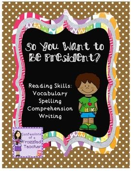So You Want to Be President is tied to the Scott Foresman Reading Street book. This one week unit is also completely aligned to Common Core Objectives. This comprehensive unit contains: 5 pages using vocabulary words 10 spelling pages 2 grammar pages 9 reading skills pages (including predictions, comprehension, fact/opinion, and more) 2 pages of writing prompts **************************************************************************