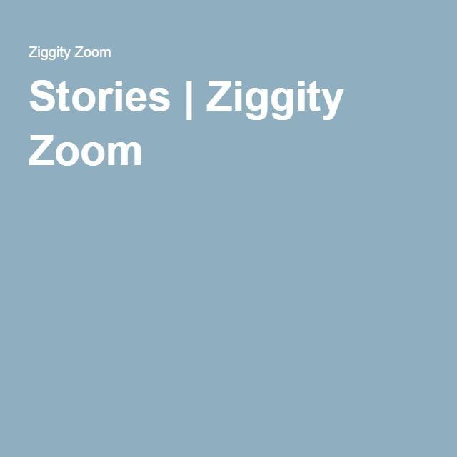 Stories   Ziggity Zoom