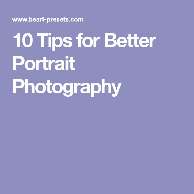 10 Tips for Better Portrait Photography