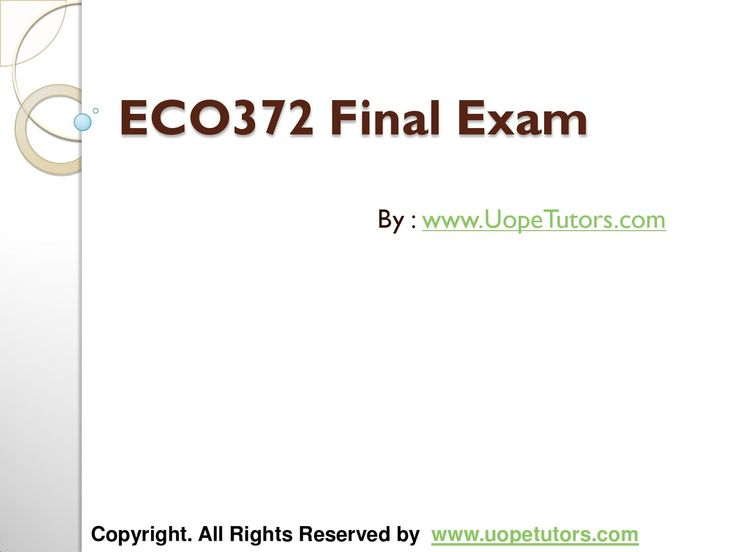 ECO 372 Final Exam Latest UOP Complete Class Assignments and its answers are not only dedicated to make the students understand concepts of business and its applications.