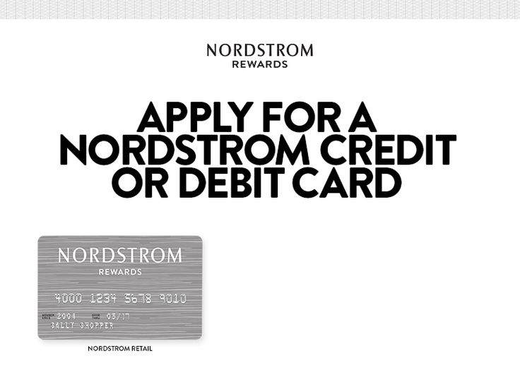 Nordstrom Credit Card & Debit Card: Get Info & Apply Now