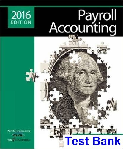 Payroll Accounting 2016 26th Edition Bieg Test Bank - Test bank, Solutions manual, exam bank, quiz bank, answer key for textbook download instantly!