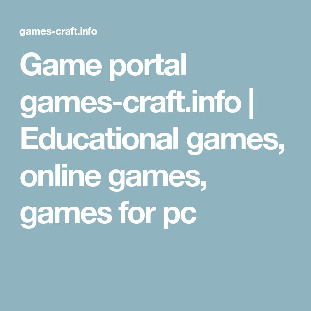 Game portal games-craft.info | Educational games, online games, games for pc