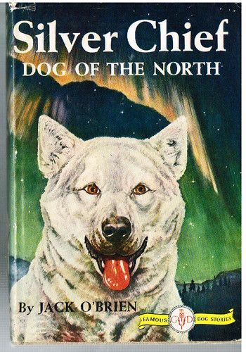 Image result for silver chief dog of the north by jack o'brien