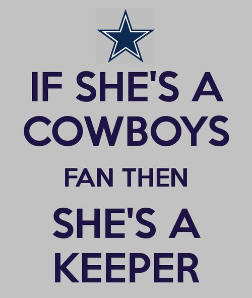 IF SHE'S A COWBOYS FAN THEN SHE'S A KEEPER - KEEP CALM AND CARRY ON Image Generator - brought to you by the Ministry of Information