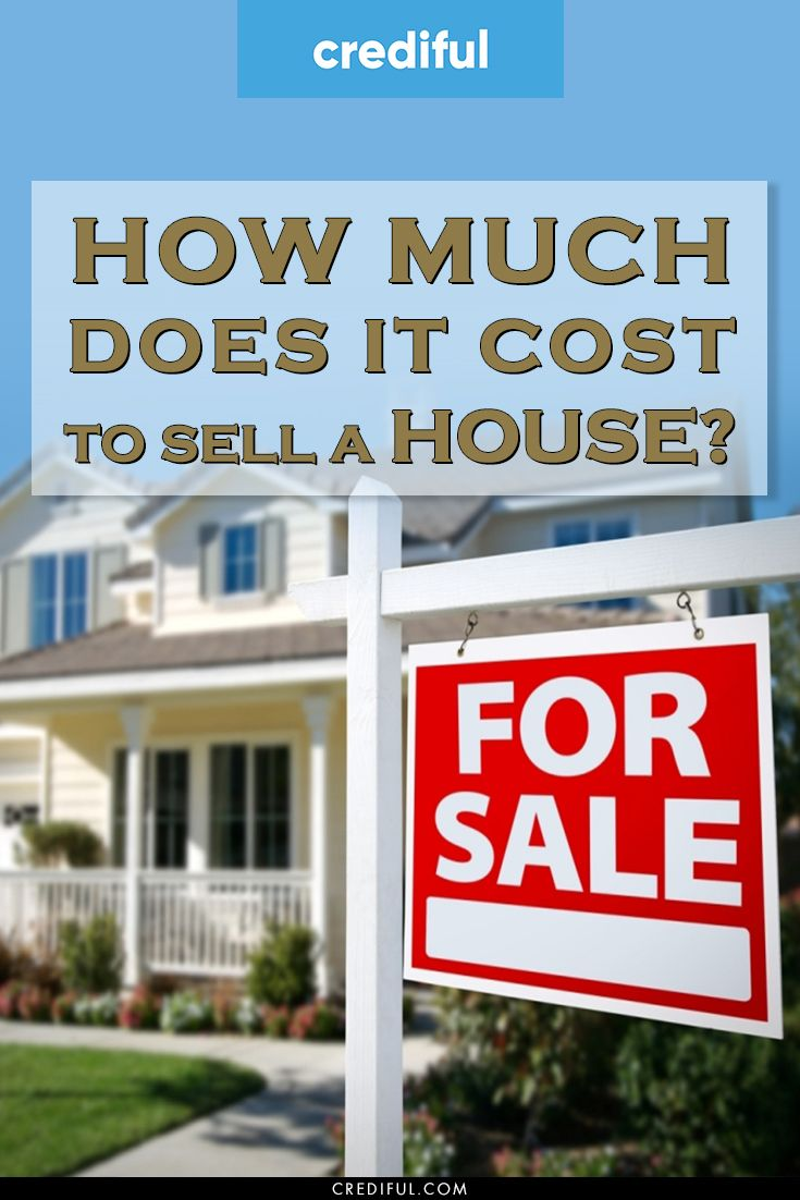 How Much Does It Cost To Sell A House In 2020 Home Buying Home Buying Tips Sell My House